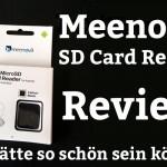 Meenova SD Card Reader Review – es hätte so schön sein können