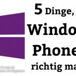 5 Dinge, die Windows Phone 8 richtig macht
