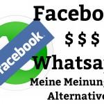 Facebook kauft Whatsapp: Meine Meinung und Alternativen