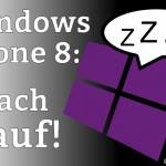 Windows Phone 8: Wach auf!