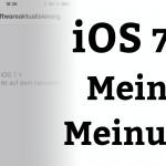 Das iOS 7.1 Update: Meine Meinung