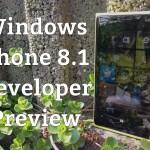 Windows Phone 8.1 Developer Preview: Mein ausführlicher Erfahrungsbericht